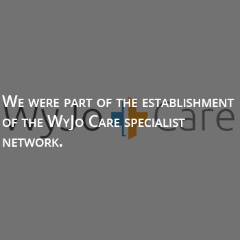 We were part of the establishment of the WyJo Care Specialist Network